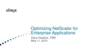 Optimizing NetScaler for Enterprise Applications