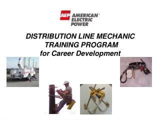 DISTRIBUTION LINE MECHANIC  TRAINING PROGRAM for Career Development