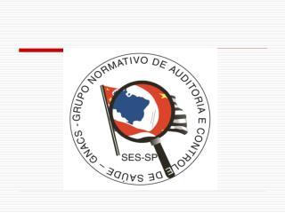 Grupo Normativo de Auditoria  e  Controle de Saúde – GNACS Estrutura Organizacional e