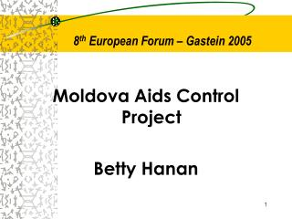 8 th  European Forum – Gastein 2005