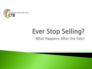 Ever  Stop  Selling?
