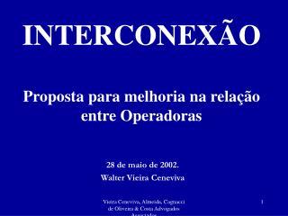 INTERCONEXÃO Proposta para melhoria na relação entre Operadoras