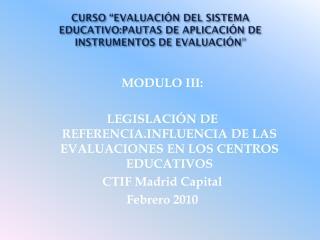 """CURSO """"EVALUACIÓN DEL SISTEMA EDUCATIVO:PAUTAS DE APLICACIÓN DE INSTRUMENTOS DE EVALUACIÓN """""""