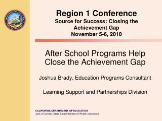 Region 1 Conference Source for Success: Closing the Achievement Gap November 5-6, 2010