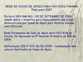 REDE DE CASAS DE APOIO PARA HIV/AIDS PARANÁ Plano para 2007