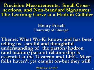 Henry Frisch University of Chicago