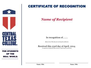 In recognition of��.. (Body of text. Why they are receiving the certificate.)