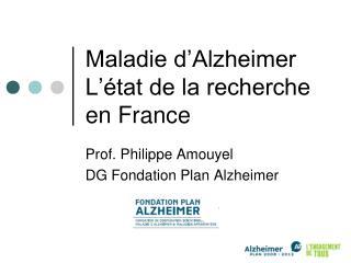 Maladie d'Alzheimer L'état de la recherche en France