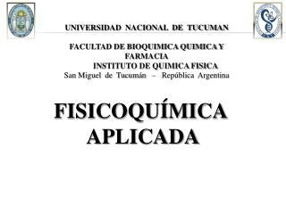 UNIVERSIDAD  NACIONAL  DE  TUCUMAN FACULTAD DE BIOQUIMICA QUIMICA Y FARMACIA