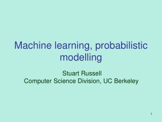 Machine learning, probabilistic modelling