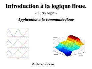 Introduction   la logique floue.  Application   la commande floue
