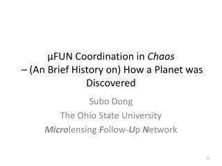 μFUN Coordination in  Chaos  – (An Brief History on) How a Planet was Discovered