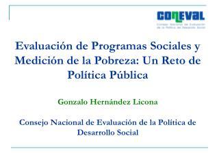 Evaluación de Programas Sociales y Medición de la Pobreza: Un Reto de Política Pública