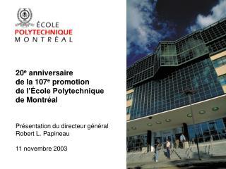 20 e  anniversaire  de la 107 e  promotion de l'École Polytechnique de Montréal