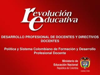 DESARROLLO PROFESIONAL DE DOCENTES Y DIRECTIVOS DOCENTES