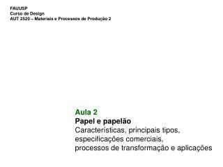 FAUUSP Curso de Design AUT 2520 – Materiais e Processos de Produção 2