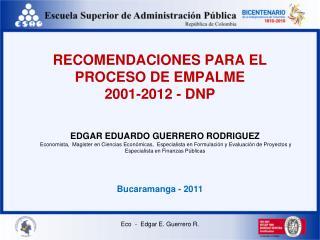RECOMENDACIONES PARA EL PROCESO DE EMPALME 2001-2012 - DNP