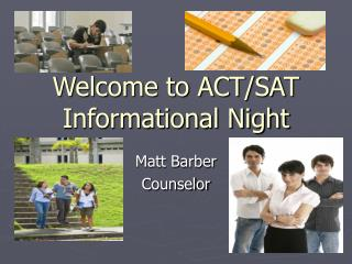 Welcome to ACT/SAT Informational Night
