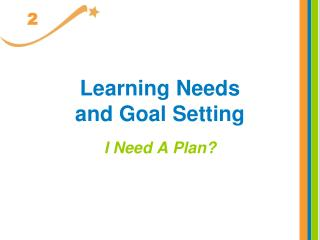Learning Needs  and Goal Setting
