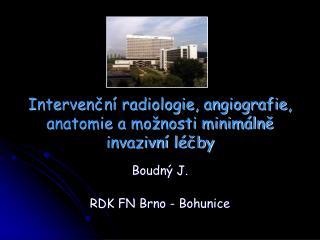 Intervenční radiologie, angiografie, anatomie a možnosti minimálně invazivní léčby