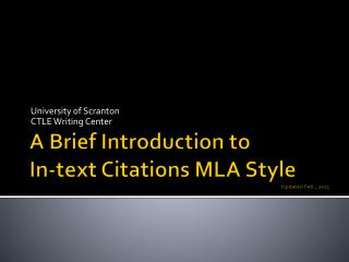A Brief Introduction to In-text Citations MLA Style Updated Feb., 2011