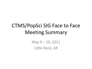 CTMS/PopSci SIG Face to Face Meeting Summary