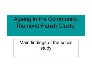 Ageing in the Community: Thomond Parish Cluster