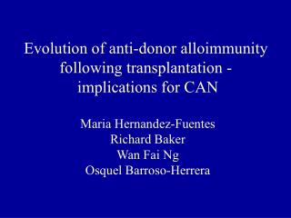 Evolution of anti-donor alloimmunity  following transplantation -  implications for CAN