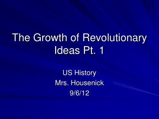 The Growth of Revolutionary Ideas Pt. 1