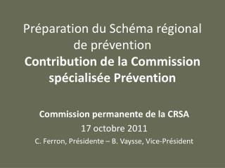 Préparation du Schéma régional de prévention Contribution de la Commission spécialisée Prévention