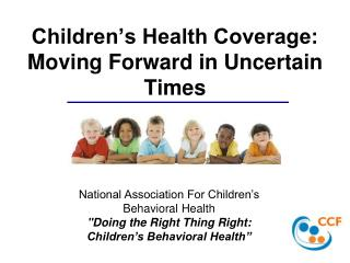 Children�s Health Coverage: Moving Forward in Uncertain Times