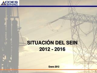SITUACIÓN DEL SEIN 2012 - 2016