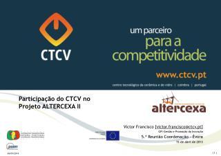 Participação do CTCV no  Projeto ALTERCEXA II