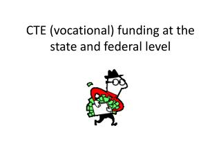 CTE (vocational) funding at the state and federal level
