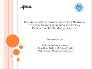 Presentado por: Luis Felipe Apolo V�lez Jonathan Gabriel Castro  Freijo