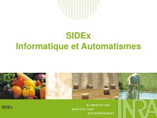 SIDEx  Informatique et Automatismes