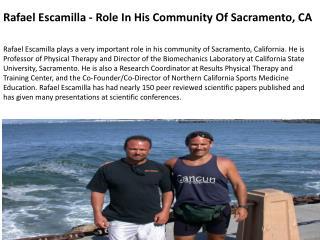 Rafael Escamilla - Role In His Community Of Sacramento, CA
