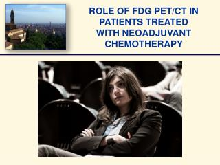 ROLE OF FDG PET/CT IN PATIENTS TREATED  WITH NEOADJUVANT CHEMOTHERAPY