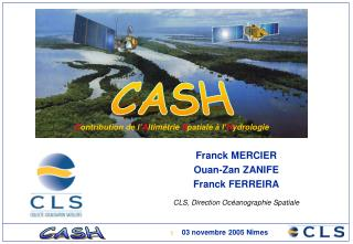 Franck MERCIER Ouan-Zan ZANIFE Franck FERREIRA CLS, Direction Océanographie Spatiale