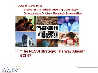 """The NESSI Strategy: The Way Ahead"" BCI´07"
