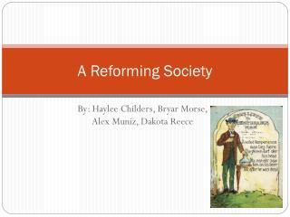 A Reforming Society