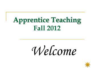 Apprentice Teaching Fall 2012