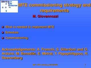 MTE commissioning strategy and requirements