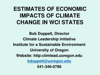 ESTIMATES OF ECONOMIC IMPACTS OF CLIMATE CHANGE IN WCI STATES