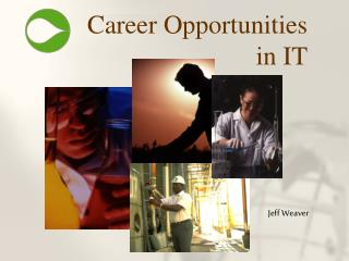 Career Opportunities  in IT