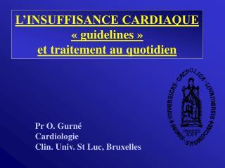 L'INSUFFISANCE CARDIAQUE   «guidelines» et traitement au quotidien