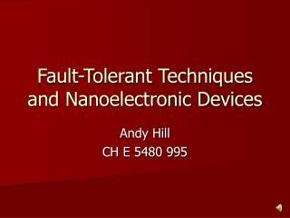 Fault-Tolerant Techniques and Nanoelectronic Devices
