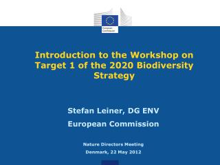 Introduction to the Workshop on Target 1 of the 2020 Biodiversity Strategy