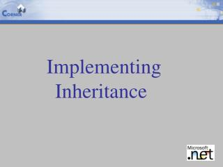 Implementing Inheritance