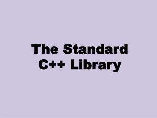 The Standard  C++ Library